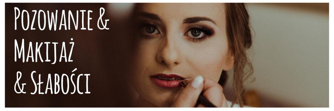Jak przygotować się na sesję plenerową? Część III – o pozowaniu, makijażu i słabościach
